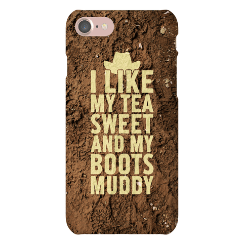 I Like My Tea Sweet And My Boots Muddy Phone Case