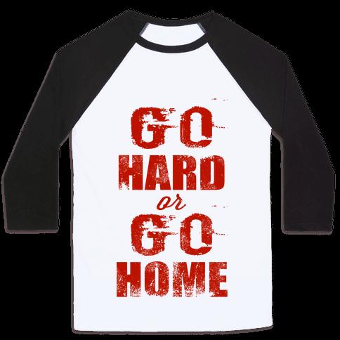 Go Hard or Go Home (Tank) Baseball Tee