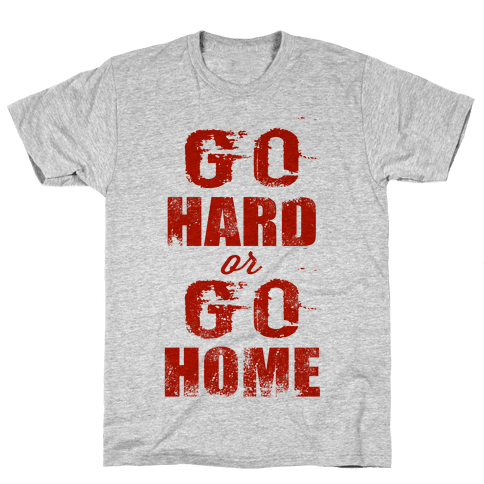 Go Hard or Go Home (Tank) Mens T-Shirt