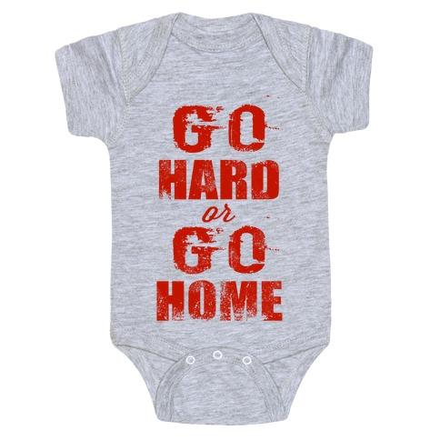 Go Hard or Go Home (Tank) Baby Onesy