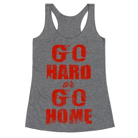 Go Hard or Go Home (Tank) Racerback Tank Top