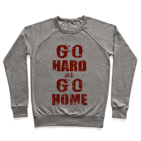 Go Hard or Go Home (Tank) Pullover