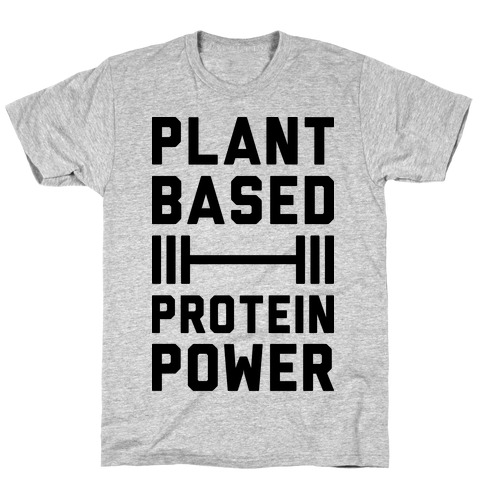 Plant Based Protein Power T-Shirt
