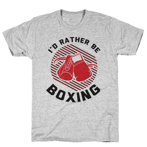 I'd Rather Be Boxing Mens T-Shirt