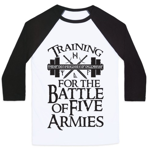 Training For The Battle Of Five Armies Baseball Tee