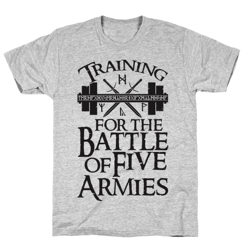 Training For The Battle Of Five Armies Mens T-Shirt