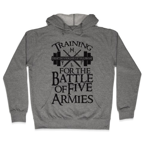 Training For The Battle Of Five Armies Hooded Sweatshirt