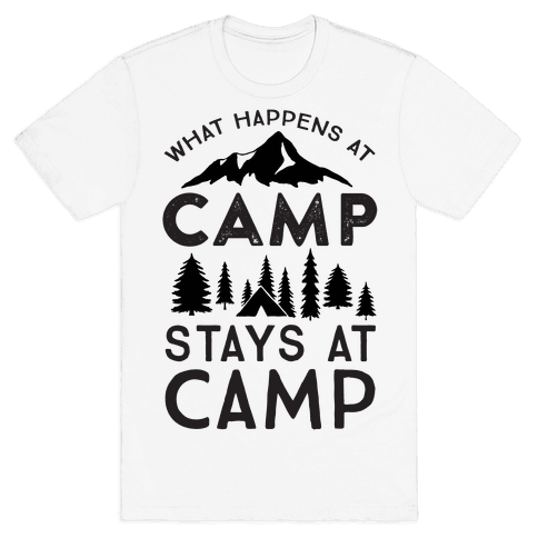 Human What Happens At Camp Stays At Camp Clothing Tee
