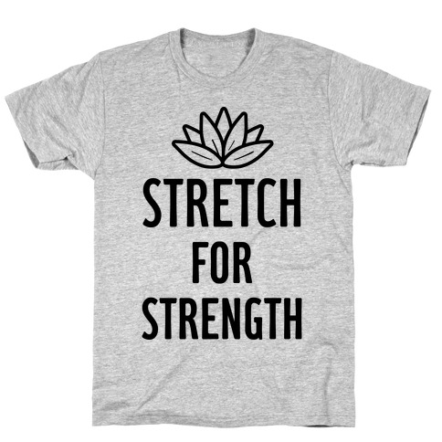 Stretch For Strength T-Shirt