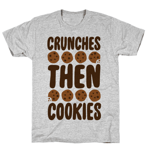 Crunches Then Cookies Mens T-Shirt
