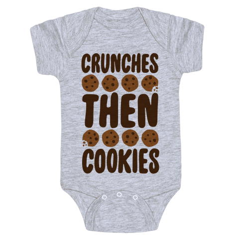 Crunches Then Cookies Baby Onesy