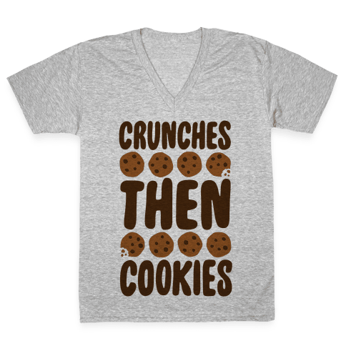 Crunches Then Cookies V-Neck Tee Shirt