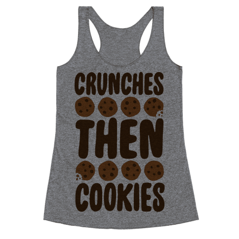 Crunches Then Cookies Racerback Tank Top