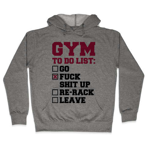 Gym To Do List Hooded Sweatshirt