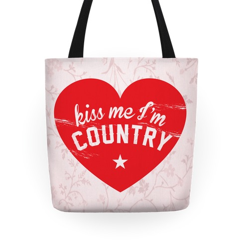 Kiss Me I'm Country Tote