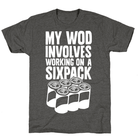 My WOD Involves Working On A Sixpack