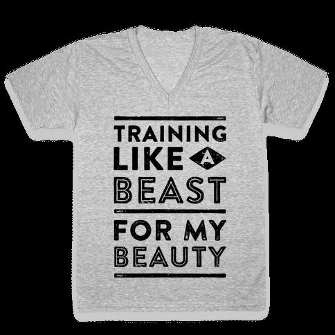 Training Like A Beast For My Beauty V-Neck Tee Shirt