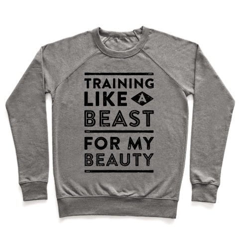 Training Like A Beast For My Beauty Pullover