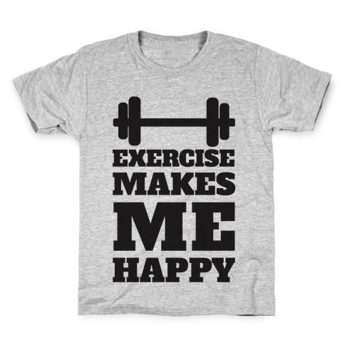 Exercise Makes Me Happy Kids T-Shirt