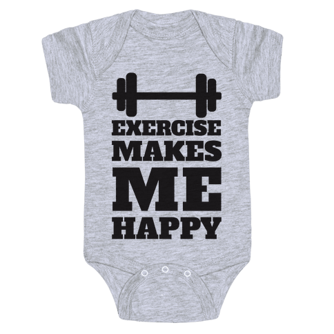 Exercise Makes Me Happy Baby Onesy