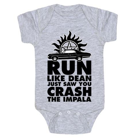 Run Like Dean Just Saw You Crash the Impala Baby Onesy