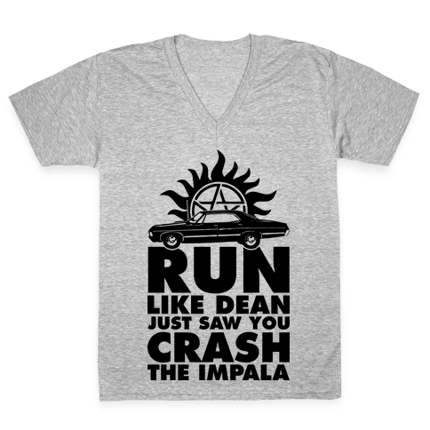 Run Like Dean Just Saw You Crash the Impala V-Neck Tee Shirt