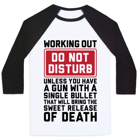 Working Out Do Not Disturb Baseball Tee