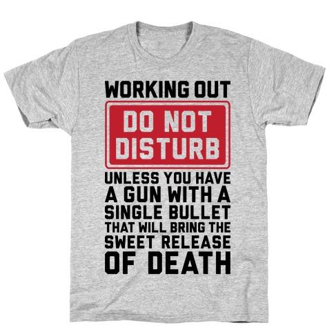 Working Out Do Not Disturb T-Shirt