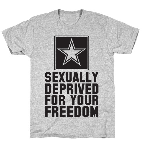 Sexually Deprived For Your Freedom (Military Tank) Mens/Unisex T-Shirt
