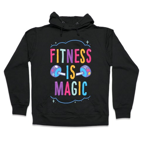 Fitness Is Magic Hooded Sweatshirt