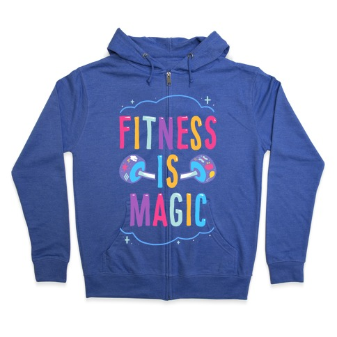 Fitness Is Magic Zip Hoodie