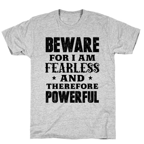 Fearless and Powerful T-Shirt