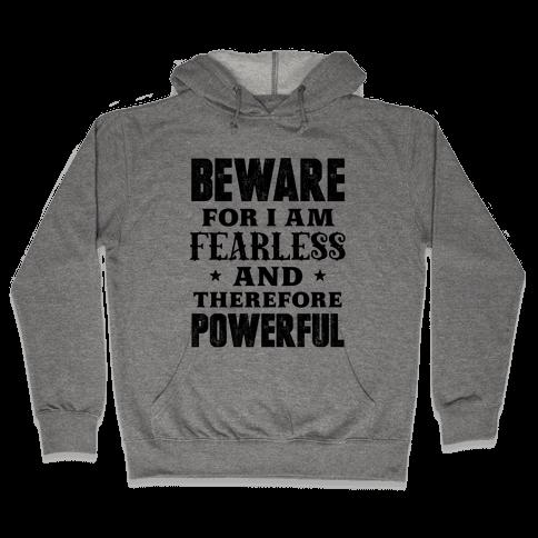 Fearless and Powerful Hooded Sweatshirt