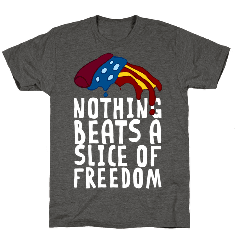Nothing Beats A Slice Of Freedom