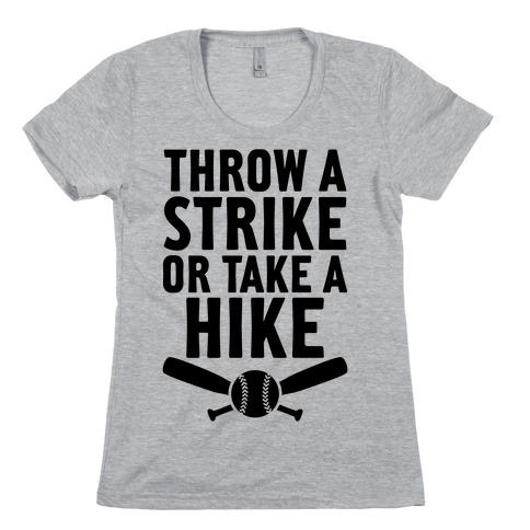 Throw A Strike Or Take A Hike Womens T-Shirt