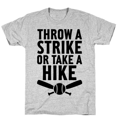 Throw A Strike Or Take A Hike T-Shirt