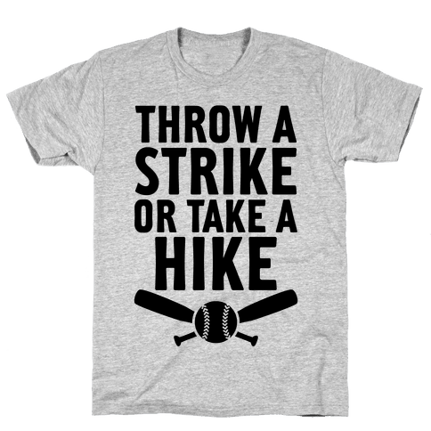 Throw A Strike Or Take A Hike Mens T-Shirt