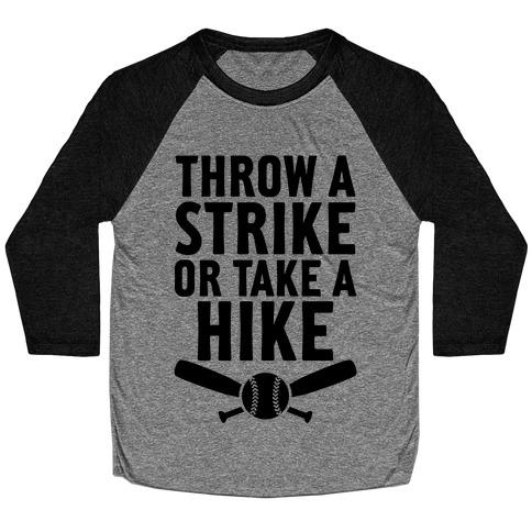 Throw A Strike Or Take A Hike Baseball Tee