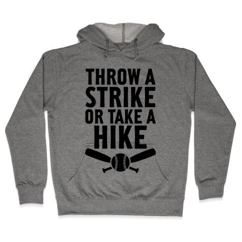 Throw A Strike Or Take A Hike Hooded Sweatshirt