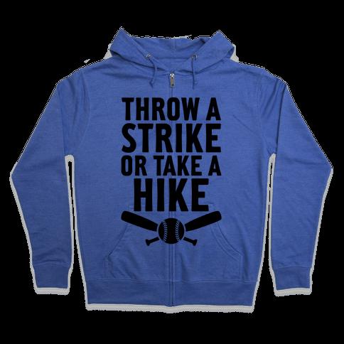Throw A Strike Or Take A Hike Zip Hoodie