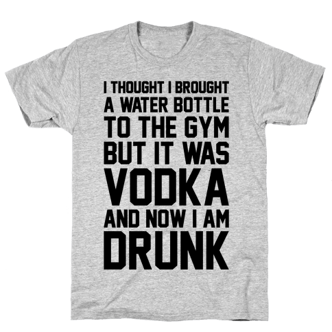 Drunk At The Gym Mens T-Shirt