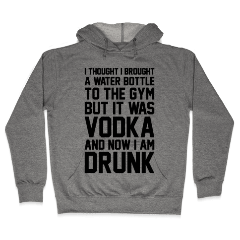 Drunk At The Gym Hooded Sweatshirt