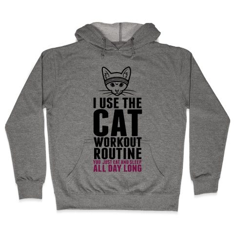I Use the Cat Workout Routine Hooded Sweatshirt