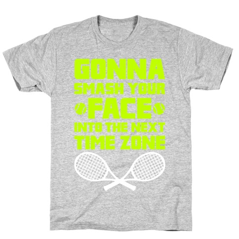 Smash Your Face Into The Next Time Zone T-Shirt