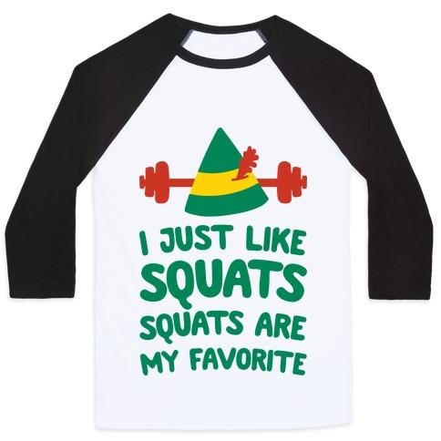I Just Like Squats, Squats Are My Favorite Baseball Tee