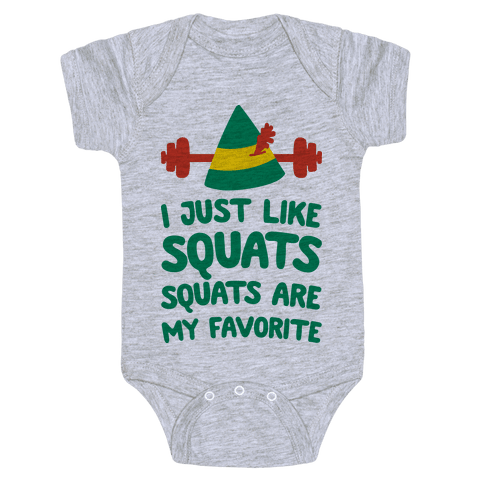 I Just Like Squats, Squats Are My Favorite Baby Onesy