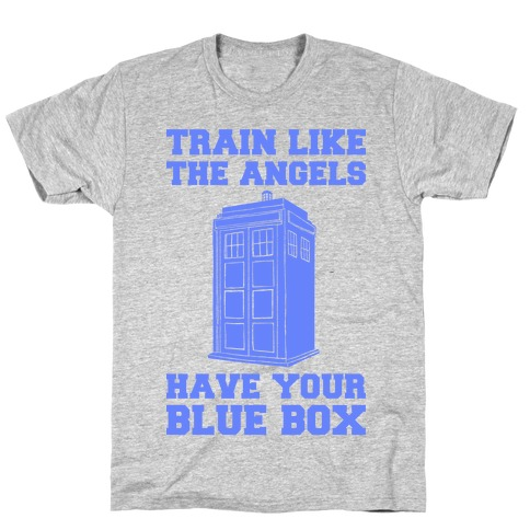 Train Like The Angels Have Your Blue Box T-Shirt