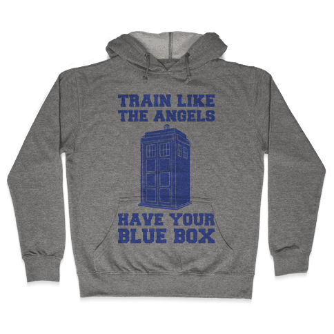 Train Like The Angels Have Your Blue Box Hooded Sweatshirt