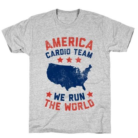 America Cardio Team (We Run The World) T-Shirt