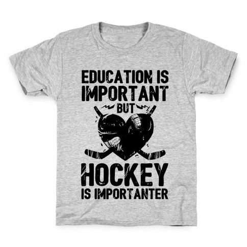 Education is Important But Hockey Is Importanter Kids T-Shirt